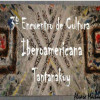 3 Encuentro de Cultura Iberoamericana Tantanakuy