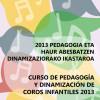 EAE: Curso de Pedagogía y Dinamización de Coros Infantiles 2013