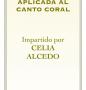Celia Alcedo: Curso de técnica vocal aplicada al canto coral