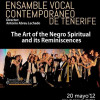 &#8220;The art of the negro spiritual and its reminiscences&#8221;: Ensamble Vocal Contemporneo de Tenerife