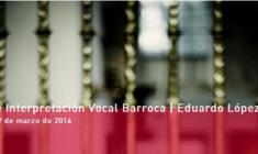 CNDM: III Curso de Interpretación Vocal Barroca con Eduardo López Banzo