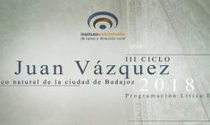 """III ciclo """"Juan Vázquez, músico natural de la ciudad de Badajoz…"""""""